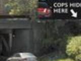 Cops hide here